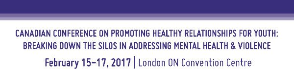 Canadian Conference on Promoting Healthy Relationships for Youth – Early Registration Ends November 30